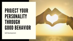Personal Improvement Through Good Behavior